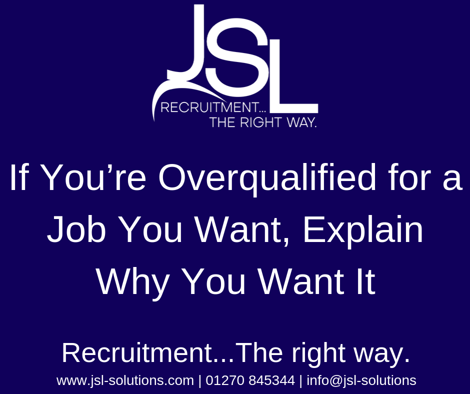 If You're Overqualified for a Job You Want, Explain Why You Want It.