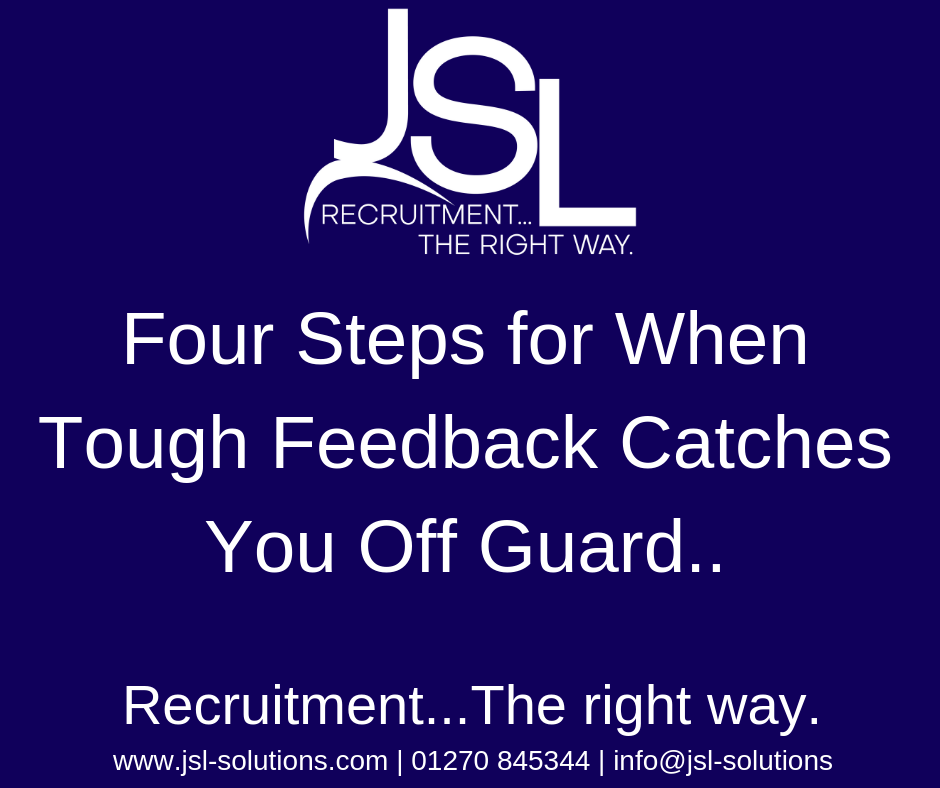 Four Steps for When Tough Feedback Catches You Off Guard..