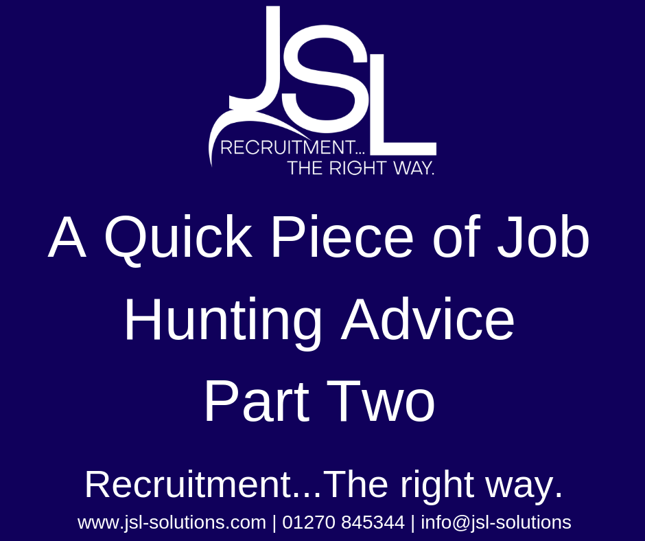 A Quick Piece of Job Hunting Advice Part Two..