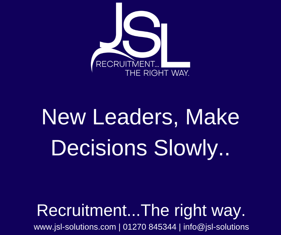 New Leaders, Make Decisions Slowly..