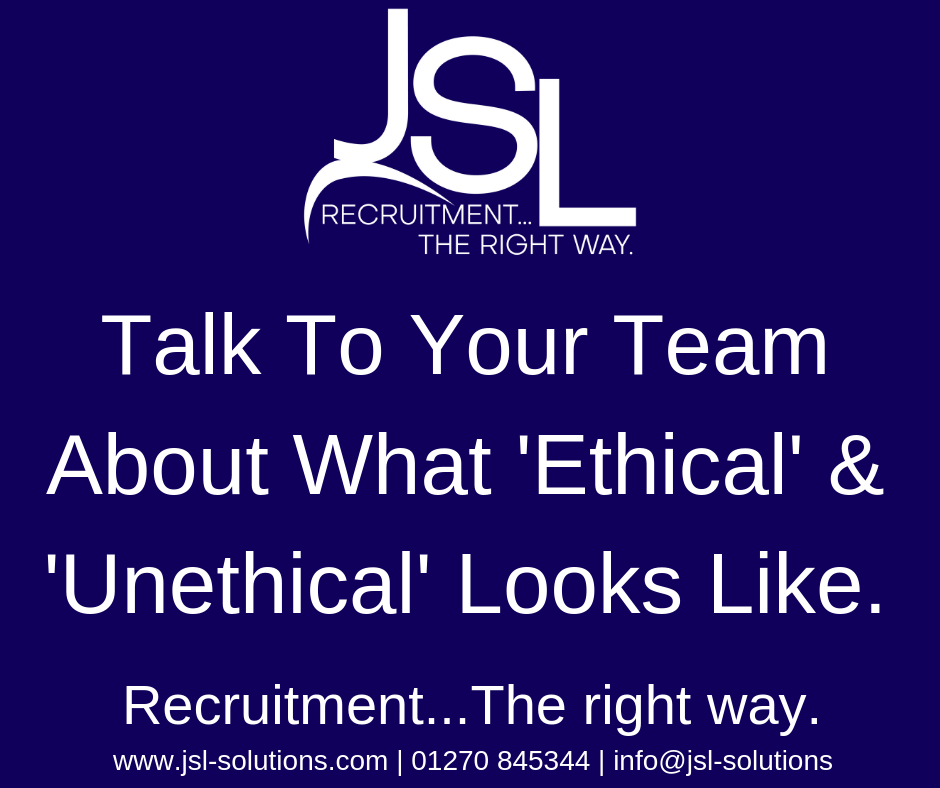 Talk To Your Team What 'Ethical' and 'Unethical' Looks Like.