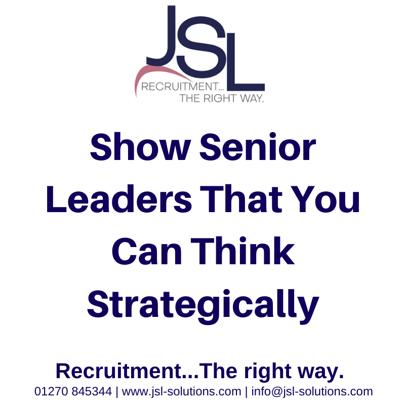 Show Senior Leaders That You Can Think Strategically..