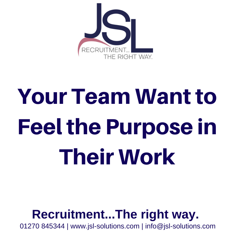 Your Team Want to Feel the Purpose in Their Work..